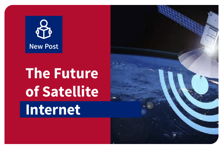 THE FUTURE OF SATELLITE INTERNET